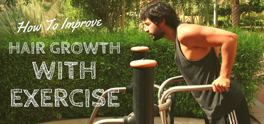 How to improve hair growth with exercise