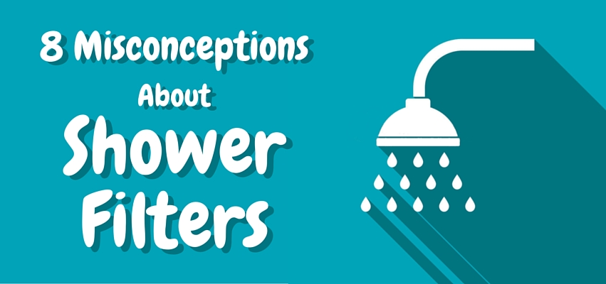 Misconceptions about shower filters